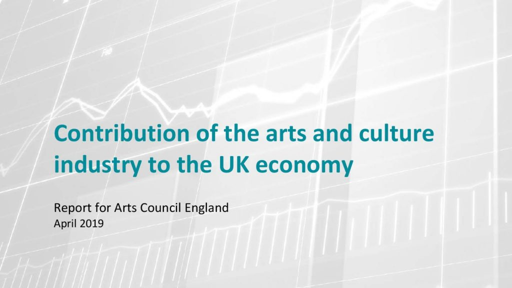 Economic impact of arts and culture on the national economy, Arts Council England, April 2019