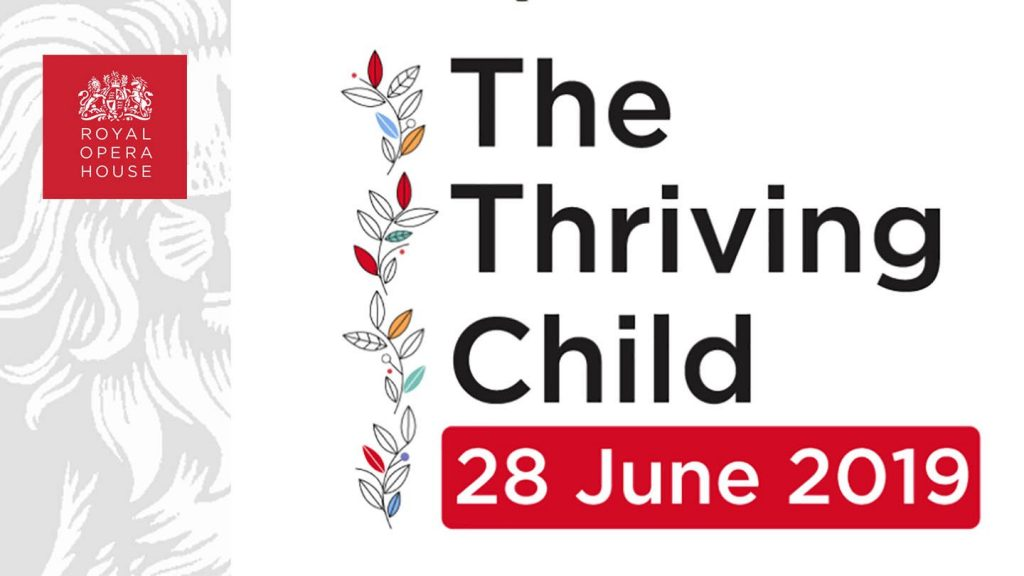 Royal Opera House The Thriving Child conference