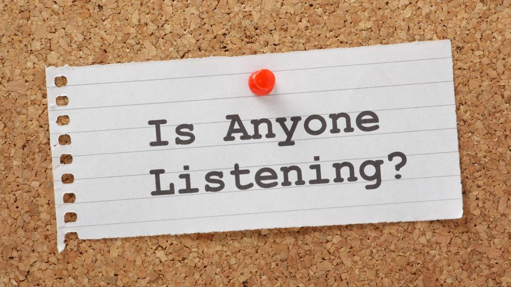 Is anyone listening